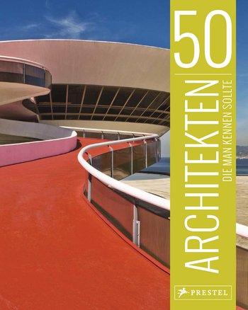 50 Architekten, die man kennen sollte