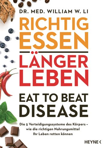 Richtig essen, länger leben – Eat to Beat Disease